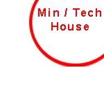 MINIMAL / TECH HOUSE