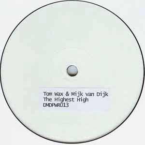 TOM WAX & MIJK VAN DIJK / THE HIGHEST HIGH