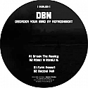 DBN / DISORDER YOUR MIND BY REFRESHMENT