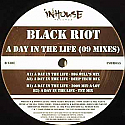 BLACK RIOT / TODD TERRY / A DAY IN THE LIFE (09 MIXES)