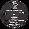 D MOB FEAT GARY HAISMAN / WE CALL IF ACIEED