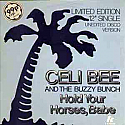 CELI BEE & THE BUZZY BUNCH / HOLD YOUR HORSES, BABE