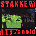 HUMANOID / STAKKER HUMANOID