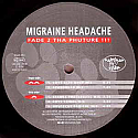 FADE 2 THA PHUTURE / MIGRAINE HEADACHE