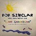 BOB SINCLAR FEAT GARY 'NESTA' PINE / LOVE GENERATION REMIXES