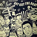THE ALOOF / NEVER GET OUT THE BOAT