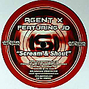 AGENT X FEAT JD / SCREAM & SHOUT