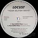 LOCUST / YOUR SELFISH WAYS
