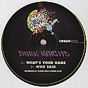 DARK KNIGHT / WHAT'S YOUR NAME