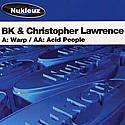 BK & CHRISTOPHER LAWRENCE / WARP / ACID PEOPLE