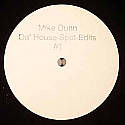 MIKE DUNN PRESENTS / DA HOUSE SPOT EDITS #1