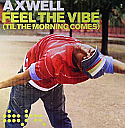 AXWELL / FEEL THE VIBE (TIL THE MORNING COMES)