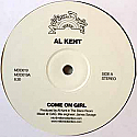 AL KENT / COME ON GIRL