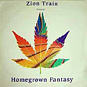 ZION TRAIN / HOMEGROWN FANTASY