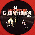 NOIZE CREATOR / 12 LONG HOURS PART 2 OF THE TRILOGY OF THE DEAD