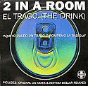 2 IN A ROOM / EL TRAGO (THE DRINK)