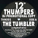 "12"" THUMPERS / THE TUMBLER"