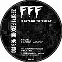 FFF / IT GETS NO RUFFFER EP